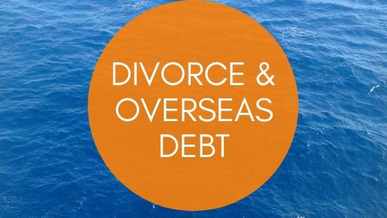 Divorce and overseas property debt